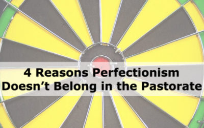 4 Reasons Perfectionism Doesn't Belong in the Pastorate